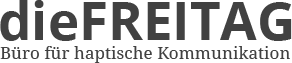 dieFREITAG - Büro für haptische Kommunikation